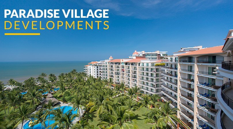 Paradise Village Developments in Nuevo Vallarta